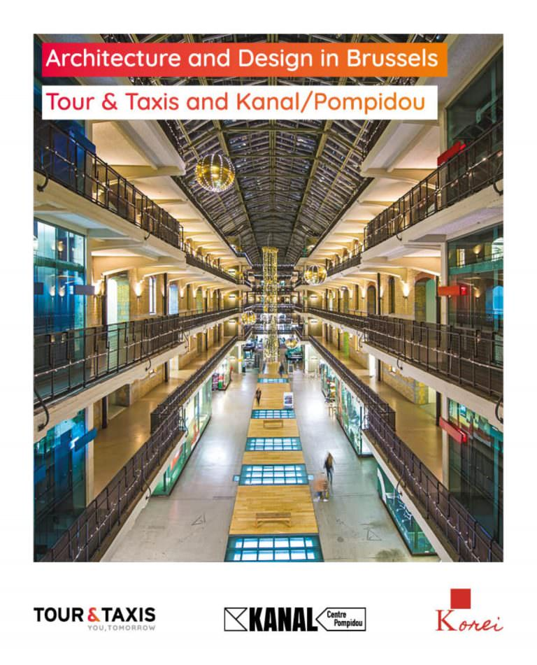 Tour & Taxis guided tours - Architecture and Design in Brussels - Tour & Taxis and Kanal/Pompidou